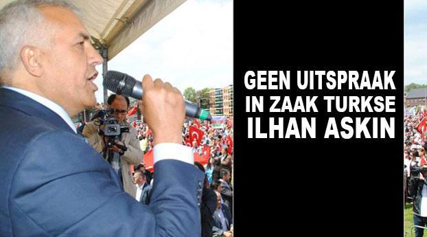 Geen uitspraak in zaak Turkse Ilhan Askin