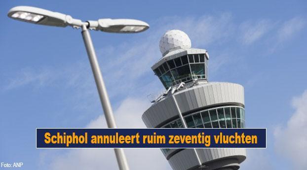 Schiphol annuleert ruim zeventig vluchten