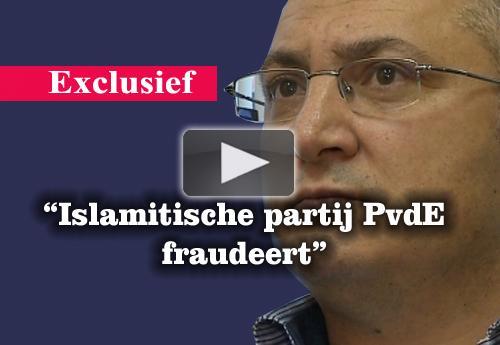 """""""Islamitische partij PvdE fraudeert"""""""