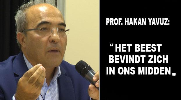 """Prof. Hakan Yavuz: """"Het beest bevindt zich in ons midden"""