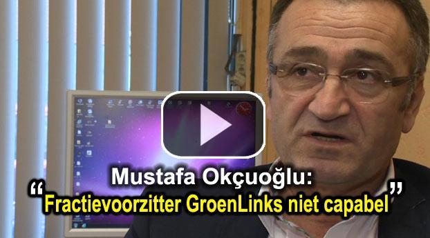 """Okcuoglu: """"Fractievoorzitter GroenLinks niet capabel"""""""