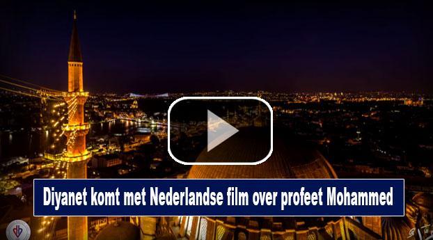 Diyanet komt met Nederlandse film over profeet Mohammed